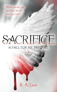 """Sacrifice"" by K.A. Last"